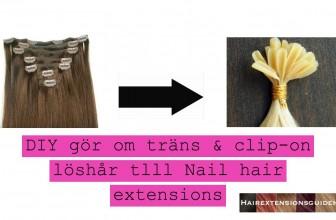 Så här gör du om träns eller clip-on till Nail hair extensions